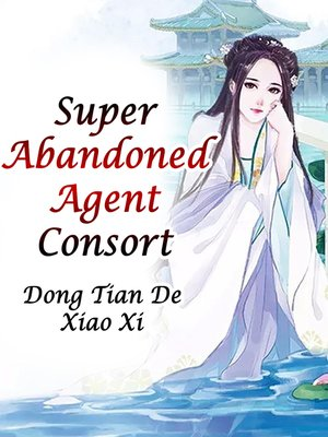 cover image of Super Abandoned Agent Consort