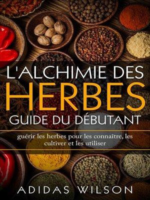 cover image of L'alchimie des herbes