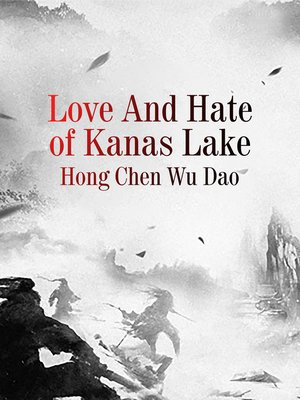 cover image of Love and Hate of Kanas Lake