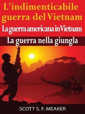 cover image of L'indimenticabile guerra del Vietnam