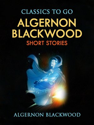 cover image of Algernon Blackwood: Short Stories