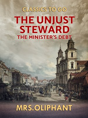 cover image of The Unjust Steward the Minister's Debt
