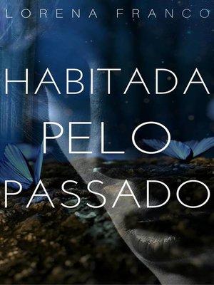 cover image of Habitada pelo passado