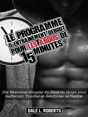 cover image of Le programme d'entraînement debout pour les abdos de 15 minutes