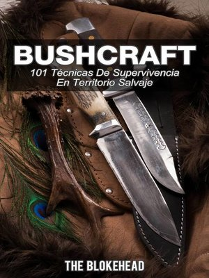 cover image of Bushcraft 101 técnicas de supervivencia en territorio salvaje