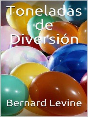 cover image of Toneladas de Diversión