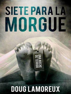 cover image of Siete para la morgue