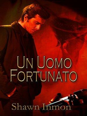 cover image of Un Uomo Fortunato