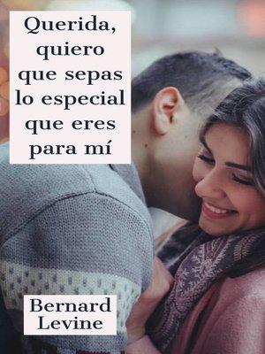 cover image of Querida, quiero que sepas lo especial que eres para mí