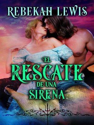 cover image of El rescate de una sirena