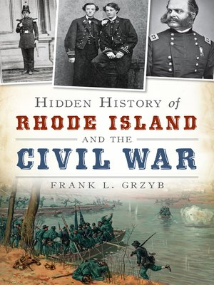 cover image of Hidden History of Rhode Island and the Civil War