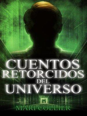 cover image of Cuentos retorcidos del Universo