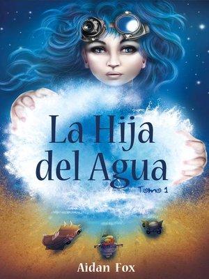 cover image of La hija del Agua