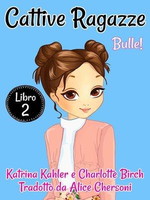 cover image of Cattive Ragazze--Libro 2