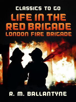 cover image of Life in the Red Brigade London Fire Brigade