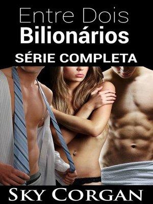 cover image of Entre Dois Bilionários--Série Completa