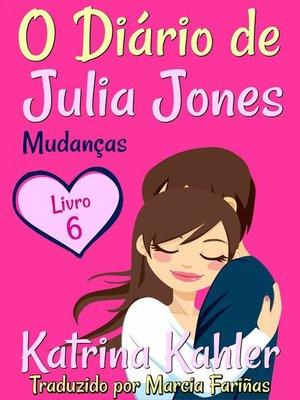 cover image of O Diário de Julia Jones--Livro 6--Mudanças