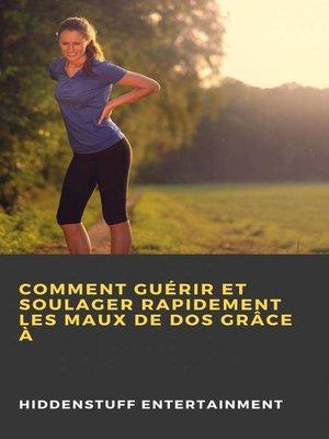 cover image of Comment guérir et soulager rapidement les maux de dos grâce à