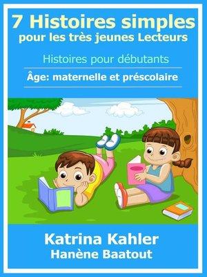 cover image of 7 Histoires simples pour les très jeunes Lecteurs