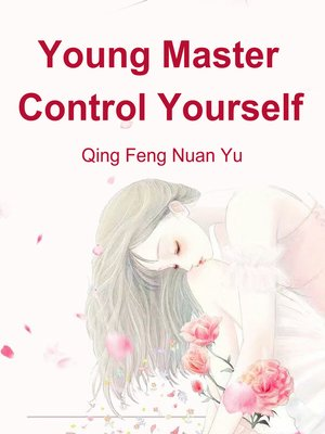 cover image of Young Master, Control Yourself