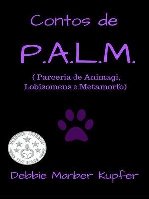 cover image of Contos de P.A.L.M. ( Parceria de Animagi, Lobisomens e Metamorfo)
