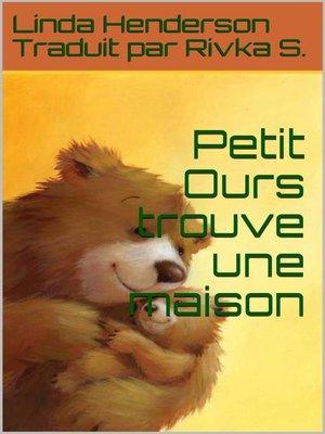 cover image of Petit Ours trouve une maison