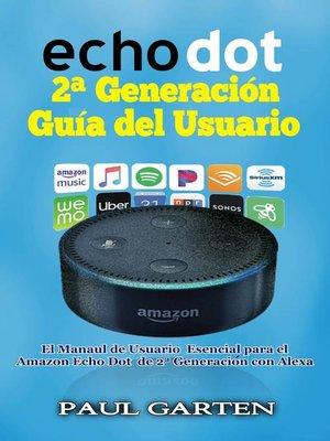 cover image of Echo Dot 2ª Generación Guía del Usuario