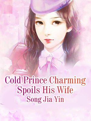 cover image of Cold Prince Charming Spoils His Wife