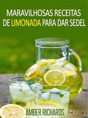 cover image of Maravilhosas Receitas De Limonada Para Dar Sede!