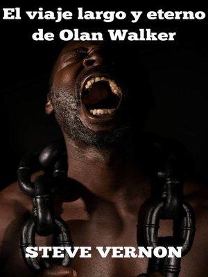 cover image of El viaje largo y eterno de Olan Walker