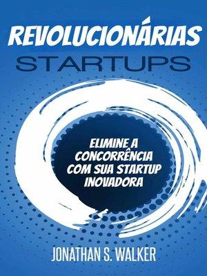 cover image of Startups revolucionárias
