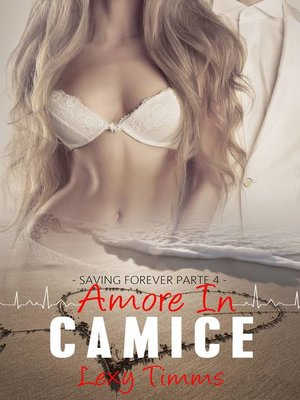 cover image of Saving Forever Parte 4--Amore In Camice