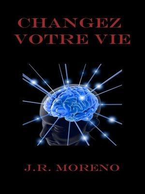 cover image of Changez votre vie