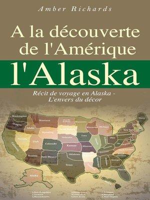 cover image of A la découverte de l'Amérique l'Alaska
