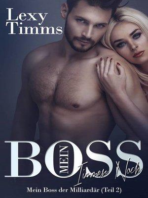 cover image of Mein Boss, der Milliardär--immer noch, Teil 2