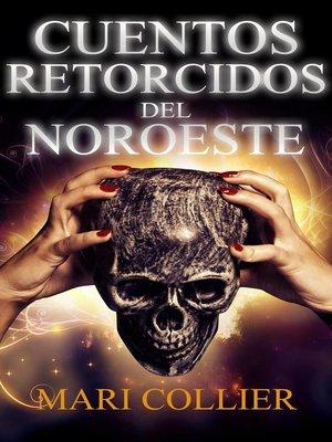 cover image of Cuentos Retorcidos del Noroeste