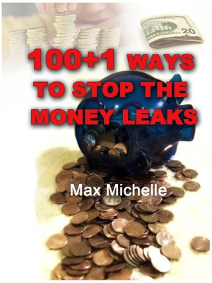 cover image of 100+1 Ways To Stop The Money Leaks