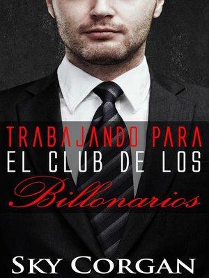 cover image of Trabajando para el Club de los Billonarios
