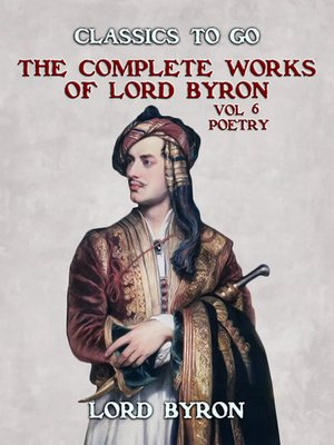 cover image of THE COMPLETE WORKS OF LORD BYRON, Vol 6, Poetry