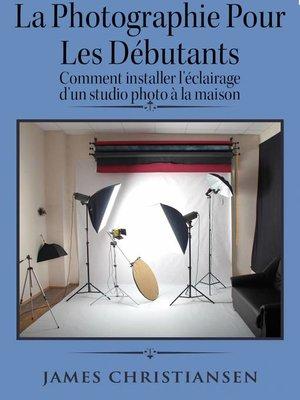 cover image of La photographie pour les débutants