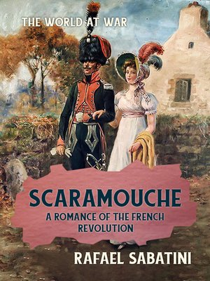 cover image of Scaramouche a Romance of the French Revolution