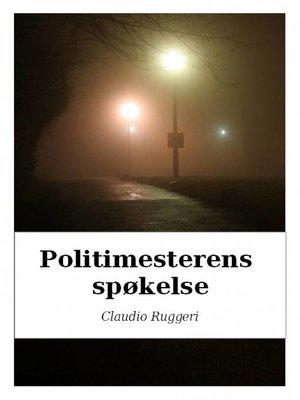 cover image of Politimesterens Spøkelse