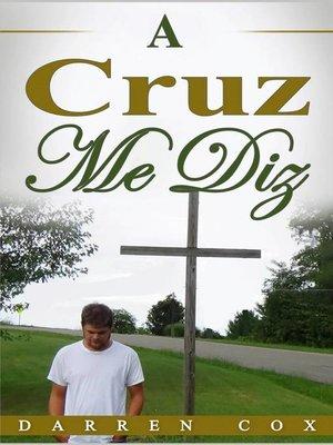 cover image of A Cruz Me Diz