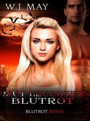 cover image of Mut leuchtet blutrot