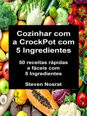 cover image of Cozinhar com a CrockPot com 5 Ingredientes