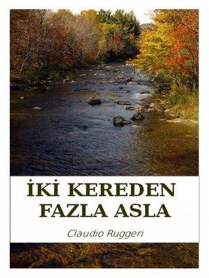 cover image of Iki Kereden Fazla Asla