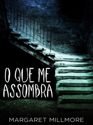 cover image of O Que Me Assombra