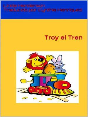 cover image of Troy el Tren