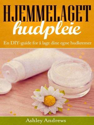 cover image of Hjemmelaget hudpleie