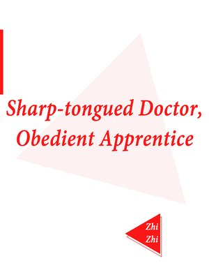 cover image of Sharp-tongued Doctor, Obedient Apprentice